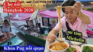 Mì Tôm Michelin, Sam Biển Tái Chanh Chợ Nổi Bangkok - Khoa Pug Nổi Quạo - Food Tour Thailand 2020