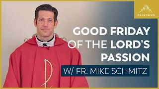 Good Friday with Fr. Mike Schmitz 12PM EST