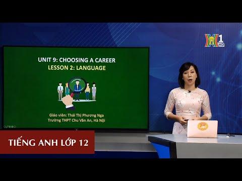 MÔN TIẾNG ANH - LỚP 12 | UNIT 9: CHOOSING A CAREER (LESSON 2) | 15H15 NGÀY 08.04.2020