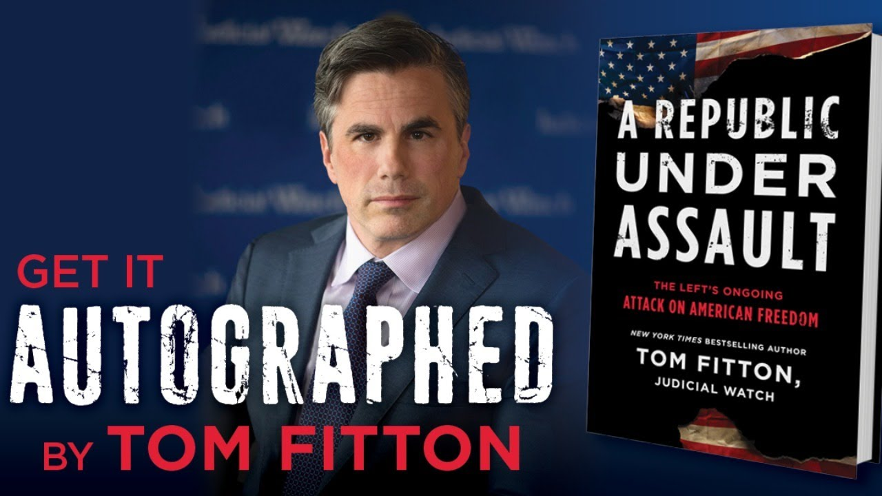 A Republic Under Assault: The Left's Ongoing Attack on American Freedom (3) (Judicial Watch) by Tom Fitton