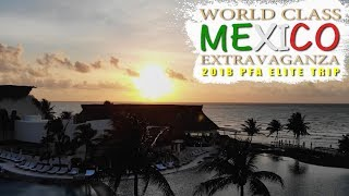 World Class MEXICO Extravaganza: 2018 PFA Elite Trip