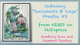 Unboxing #197 Succulents & Cage Freebie Diamond Painting From AZQSD Official Store On AliExpress