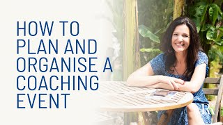 How To Plan And Organise A Coaching Event - Planning Tips