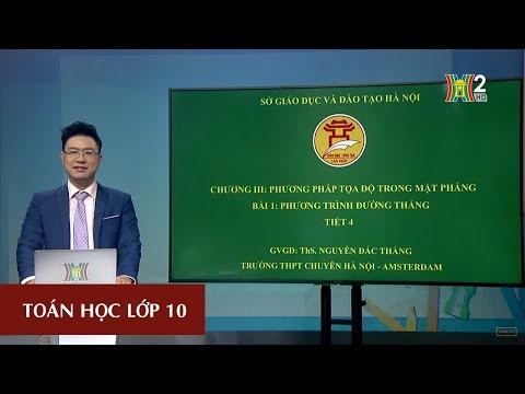 MÔN TOÁN - LỚP 10 | TIẾT 32: PHƯƠNG TRÌNH CỦA ĐƯỜNG THẲNG (TT) | 13H30 NGÀY 09.04.2020 | HANOITV