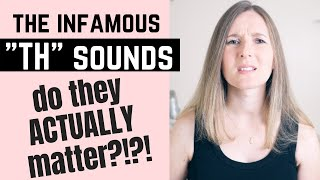 "Are the ""TH"" sounds /θ/ & /ð/ ACTUALLY important?!? Improve your American Accent"