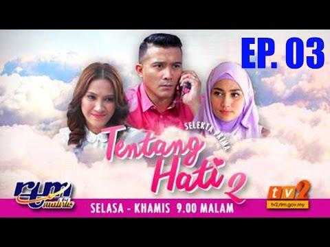 Tentang Hati 2 Episod 3 ( TV2 )