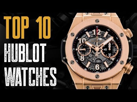 Top 10 Best Hublot Watch To Buy 2019
