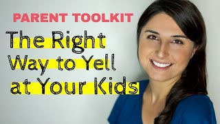 The right way to yell at your kids [VLOG]