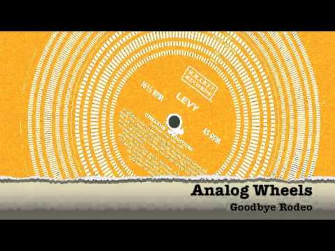 Analog Wheels - Goodbye Rodeo