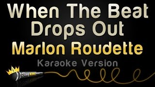 Marlon Roudette - When The Beat Drops Out (Karaoke Version)