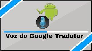 Como Narrar Seus Videos Com a Voz do Google Direto Do Android- Tutorial Completo