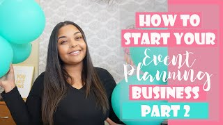 How To START + RUN Your Event Planning Business!!