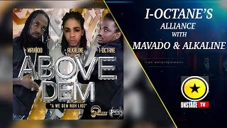 I-Octane's Alliance With Mavado & Alkaline