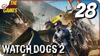 WATCH DOGS 2 ➤ Прохождение #28 ➤ 6eru_cy4K@!