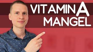 Vitamin A - Funktion, Mangelsymptome & Vorkommen