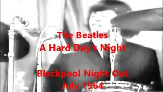Lost Beatles Show: Blackpool Night Out July 1964