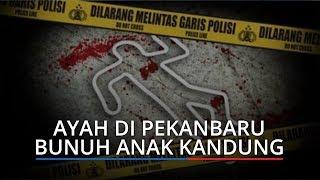 Ngaku Ingin Matikan Genduruwo, Ayah di Pekanbaru Bunuh Anak Kandung