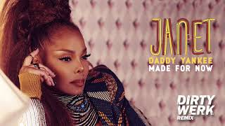 Janet Jackson X Daddy Yankee   Made For Now (Dirty Werk Remix)