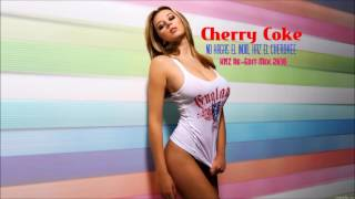 Cherry Coke  ''No Hagas El Indio, Haz El Cherokee''  KNZ Re Edit Mix 2K16