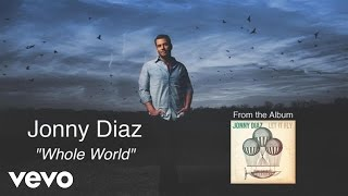 Jonny Diaz - Whole World (Lyric Video)