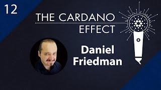 Cardano Business Development with Daniel Friedman - Episode 12 | The Cardano Effect
