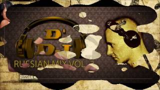 RUSSIAN MIX 2016 / 2015 NEW Russian Night ( Deejay D´ - Vol 3 2016 ) 2016 RUSSIAN REMIX Русская