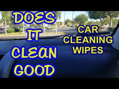 DOES IT CLEAN GOOD- THE CAR CLEANING WIPES REVIEW