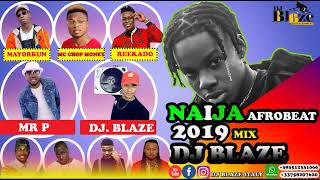 Download LATEST NAIJA AFROBEAT NEW MONTH MIX 2019 | DJ BLAZE