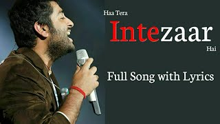 Arijit Singh: Intezaar Song Lyrics | Mithoon, Asees Kaur
