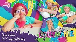 Lollymánie S02E22 - Cool školní DIY vychytávky
