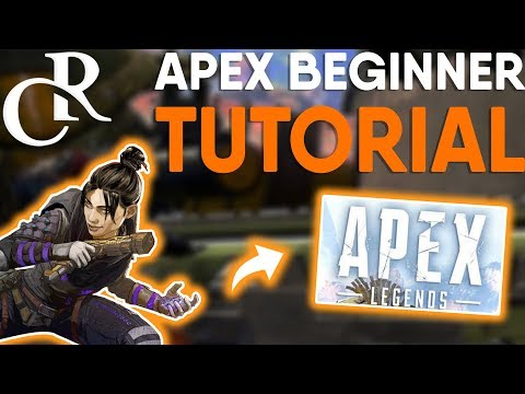 Apex Legends - BEGINNER GUIDE - LEARN To Play Apex FAST! (Tutorial)