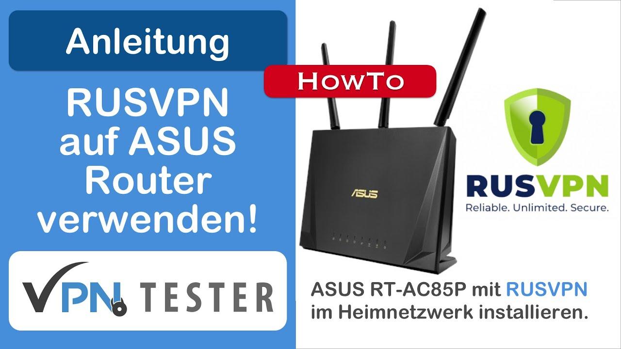 Anleitung: RUSVPN auf einem ASUS Router nutzen (Schritt für Schritt) 1