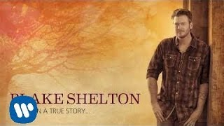 Blake Shelton - Boys 'Round Here (ft. Pistol Annies & Friends) (Official Audio)