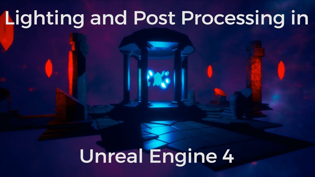 Unreal Engine 4 - Lighting and post processing tutorial