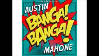 Austin Mahone - Banga Banga [NEW FULL SONG]