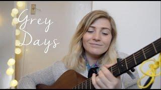 Grey Days - Original Song