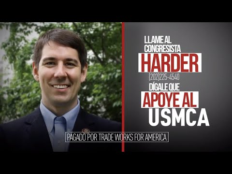 Dígale al congresista Harder que vote sí sobre el USMCA