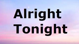 James Blunt - Alright Tonight (Lyrics)