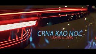 DJEXON X LEON   CRNA KAO NOĆ (OFFICIAL VIDEO)