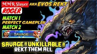 SAVAGE !! Unkillable !! Rekt Them All [ EVOS Rekt Roger ] MMR Slayer - Mobile Legends