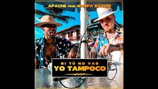 Video  Si Tu No Vas, Yo Tampoco de Apache