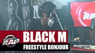 """Black M   Freestyle """"Bonjour"""" #PlanèteRap"""