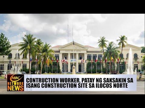 [DZRH]  CONTRUCTION WORKER, PATAY NG SAKSAKIN SA ISANG CONSTRUCTION SITE SA ILOCOS NORTE