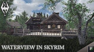 WATERVIEW IN SKYRIM: Player Home!!- Xbox Modded Skyrim Mod Showcase
