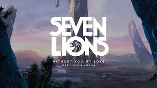 Seven Lions - Without You My Love (Feat. Rico   - YouTube