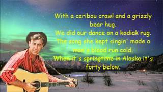When it's spring time in Alaska Johnny Horton with Lyrics.