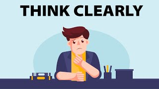 How to Think Clearly and Logically | A Simple Solution
