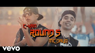 C Kan   Round 5 (Official Video) (feat. MC Davo)