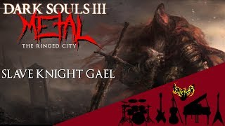 Dark Souls 3: The Ringed City - Slave Knight Gael 【Intense Symphonic Metal Cover】