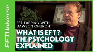 What Is EFT? The Psychology Explained | EFT Tapping With Dawson Church